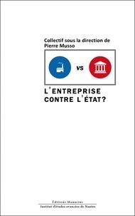 Pierre Musso - L'entreprise contre l'Etat.