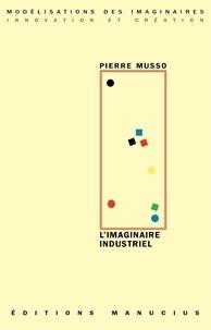 Pierre Musso - L'imaginaire industriel.