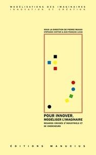 Pierre Musso et Stéphanie Coiffier - Pour innover, modéliser l'imaginaire.