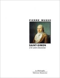 Pierre Musso - Saint-Simon et le saint-simonisme.