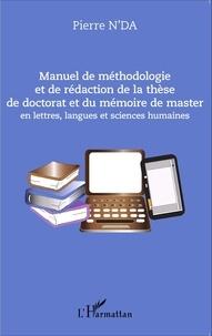 Pierre N'Da - Manuel de méthodologie et de rédaction de la thèse de doctorat et du mémoire de master en lettres, langues et sciences humaines.