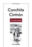 Pierre Nabonne - Conchita Cintron - L'insoumise.