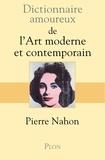 Pierre Nahon - Dictionnaire amoureux de l'art moderne et contemporain.