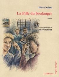 Pierre Nahon - La fille du boulanger.
