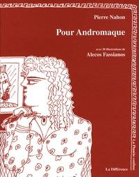 Pierre Nahon - Pour Andromaque.