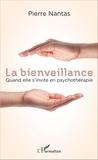 Pierre Nantas - La bienveillance - Quand elle s'invite en psychothérapie.