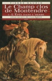 Pierre Naudin - Cycle de Gui de Clairbois Tome 6 : Le Champ clos de Montendre - Tome 2, L'Epée dans l'herbe.
