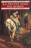 Pierre Naudin - Cycle de Gui de Clairbois Tome 6 : Le Secret sous les armes.