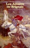 Pierre Naudin - Cycle de Tristan de Castelreng Tome 1 : Les amants de Brignais.