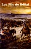 Pierre Naudin - Cycle de Tristan de Castelreng Tome 5 : Les fils de Bélial.