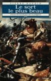 Pierre Naudin - Cycle Richard de Clairbois Tome 4 : Le sort le plus beau - Suivi de Le Fou, la Ribaude et le Séducteur.