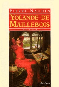 Pierre Naudin - Yolande de Maillebois.