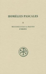 Pierre Nautin - Homélies pascales - Tome 2, Trois homélies dans la tradition.