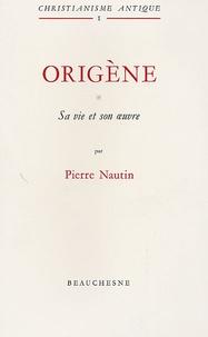 Pierre Nautin - Origène - Sa vie et son oeuvre.