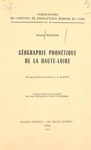 Pierre Nauton et Jean-Baptiste Martin - Géographie phonétique de la Haute-Loire.