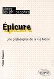 Pierre Navarro - Epicure - Une philosophie de la vie facile.