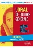 Pierre Navarro et Olivier Chelzen - L'oral de culture générale - 30 sujets décryptés et corrigés Grandes écoles de commerce ECE /ECS.