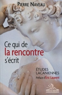 Pierre Naveau - Ce qui de la rencontre s'écrit - Etudes lacaniennes.