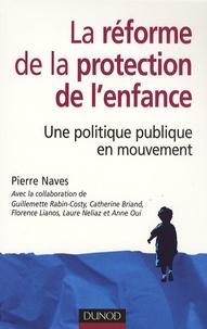 Pierre Naves - La réforme de la protection de l'enfance - Une politique publique en mouvement.