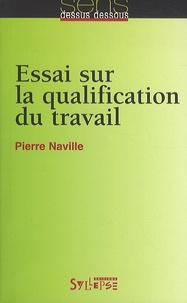Pierre Naville - Essai sur la qualification du travail.