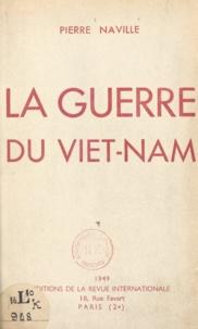 Pierre Naville - La guerre du Viet-Nam.