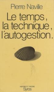 Pierre Naville - Le temps, la technique, l'autogestion.