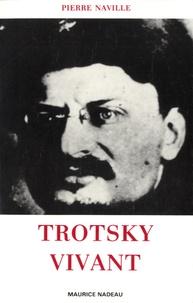 Pierre Naville - Trotsky vivant.