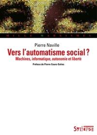 Pierre Naville - Vers l'automatisme social ? - Machines, informatique, autonomie et liberté.