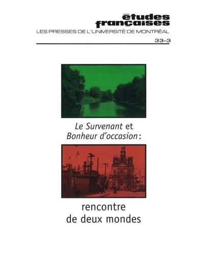 Volume 33, numéro 3, hiver 1997 - Le Survenant et Bonheur d'occasion  : rencontre de deux mondes