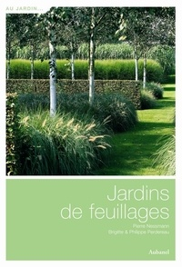 Pierre Nessmann et Brigitte Perdereau - Jardins de feuillages.