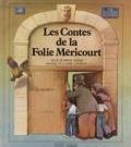 Pierre-Nicolas Lapointe et Pierre Gripari - Les Contes de la Folie Méricourt.