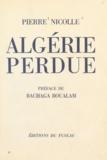 Pierre Nicolle et Bachaga Boualam - Algérie perdue.