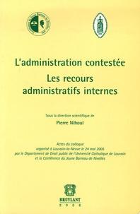 Ladministration contestée - Les recours administratifs internes.pdf