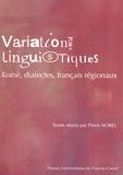 Pierre Nobel et Catherine Dobias-Lalou - Variations linguistiques - Koinè, dialectes, français régionaux.