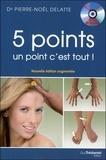 Pierre-Noël Delatte - 5 points, un point c'est tout ! - Les vingt et un circuits de cinq points de PBA (Psycho bio acupressure) à faire vous même qui vont révolutionner votre vie. 1 DVD