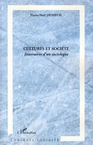 Pierre-Noël Denieuil - Cultures et société - Itinéraires d'un sociologue.