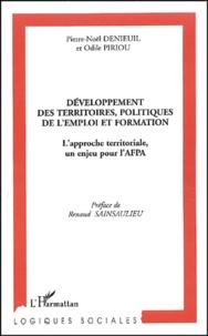 Pierre-Noël Denieuil et Odile Piriou - Développement des territoires, politiques de l'emploi et formation. - L'approche territoriale, un enjeu pour l'AFPA.