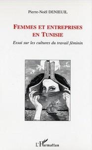 Pierre-Noël Denieuil - Femmes et entreprises en Tunisie.