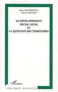 Pierre-Noël Denieuil et Houda Laroussi - Le développement social local et la question des territoires.