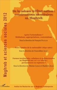 Pierre-Noël Denieuil - Maghreb et sciences sociales 2012 : De la colonie à l'Etat-nation : constructions identitaires au Maghreb.
