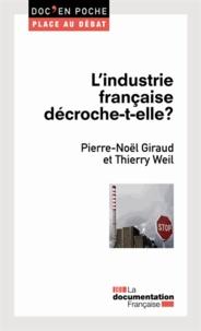 Pierre-Noël Giraud et Thierry Weil - L'industrie française décroche-t-elle ?.