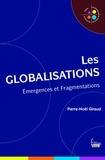 Pierre-Noël Giraud - Les globalisations - Emergences et fragmentations.