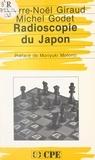 Pierre-Noël Giraud et Michel Godet - Radioscopie du Japon.