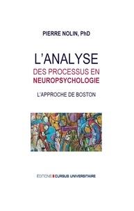 Pierre Nolin - L'analyse des processus en neuropsychologie - L'approche de Boston.