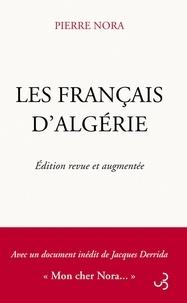 Pierre Nora - Les Français d'Algérie.