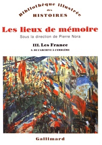 Pierre Nora - Les lieux de mémoire - Volume 3, Les France Tome 3, De l'archive à l'emblème.