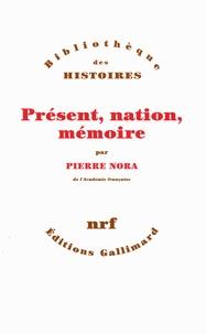 Pierre Nora - Présent, nation, mémoire.