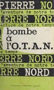 Pierre Nord - Bombe à l'O.T.A.N..