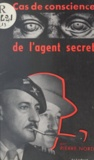 Pierre Nord - Cas de conscience de l'agent secret.