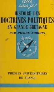 Pierre Nordon et Paul Angoulvent - Histoire des doctrines politiques en Grande-Bretagne.